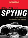 Ethics of Spying (eBook): A Reader for the Intelligence Professional