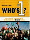 Who's #1? (eBook): 100-Plus Years of Controversial National Champions in College Football