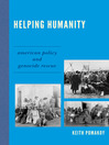 Helping Humanity (eBook): American Policy and Genocide Rescue