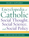 Encyclopedia of Catholic Social Thought, Social Science, and Social Policy (eBook): Supplement