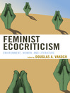 Feminist Ecocriticism (eBook): Environment, Women, and Literature