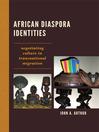African Diaspora Identities (eBook): Negotiating Culture in Transnational Migration