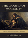 The Wound of Mortality (eBook): Fear, Denial, and Acceptance of Death