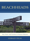 Beachheads (eBook): War, Peace, and Tourism in Postwar Okinawa