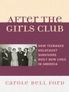 After the Girls Club (eBook): How Teenaged Holocaust Survivors Built New Lives in America