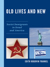 Old Lives and New (eBook): Soviet Immigrants in Israel and America