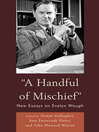 A Handful of Mischief (eBook): New Essays on Evelyn Waugh