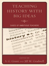 Teaching History with Big Ideas (eBook): Cases of Ambitious Teachers