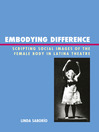 Embodying Difference (eBook): Scripting Social Images of the Female Body in Latina Theatre