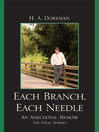Each Branch, Each Needle (eBook): An Anecdotal Memoir: The Final Stories
