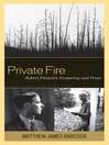 Private Fire (eBook): Robert Francis's Ecopoetry and Prose