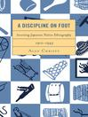A Discipline on Foot (eBook): Inventing Japanese Native Ethnography, 1910–1945