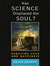 Has Science Displaced the Soul? (eBook): Debating Love and Happiness