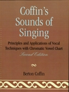 Coffin's Sounds of Singing (eBook): Principles and Applications of Vocal Techniques with Chromatic Vowel Chart