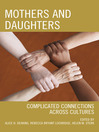 Mothers and Daughters (eBook): Complicated Connections Across Cultures