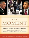 The Moment (eBook): Barack Obama, Jeremiah Wright, and the Firestorm at Trinity United Church of Christ