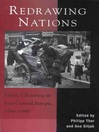 Redrawing Nations (eBook): Ethnic Cleansing in East-Central Europe, 1944-1948