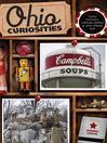 Ohio Curiosities (eBook): Quirky Characters, Roadside Oddities & Other Offbeat Stuff