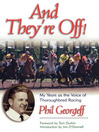 And They're Off! (eBook): My Years as the Voice of Thoroughbred Racing