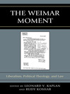 The Weimar Moment (eBook): Liberalism, Political Theology, and Law