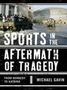 Sports in the Aftermath of Tragedy (eBook): From Kennedy to Katrina