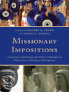 Missionary Impositions (eBook): Conversion, Resistance, and other Challenges to Objectivity in Religious Ethnography