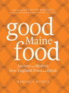 Good Maine Food (eBook): Ancient and Modern New England Food and Drink
