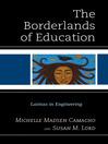 The Borderlands of Education (eBook): Latinas in Engineering