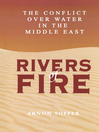 Rivers of Fire (eBook): The Conflict over Water in the Middle East