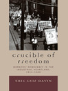 Crucible of Freedom (eBook): Workers' Democracy in the Industrial Heartland, 1914–1960