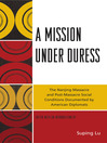 A Mission under Duress (eBook): The Nanjing Massacre and Post-Massacre Social Conditions Documented by American Diplomats