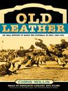 Old Leather (eBook): An Oral History of Early Pro Football in Ohio, 1920-1935