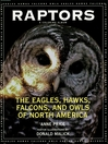 Raptors (eBook): The Eagles, Hawks, Falcons, and Owls of North America