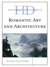 Historical Dictionary of Romantic Art and Architecture (eBook)