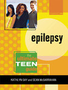 Epilepsy (eBook): The Ultimate Teen Guide