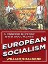 European Socialism (eBook): A Concise History with Documents