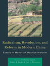 Radicalism, Revolution, and Reform in Modern China (eBook): Essays in Honor of Maurice Meisner
