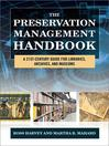 The Preservation Management Handbook (eBook): A 21st-Century Guide for Libraries, Archives, and Museums