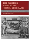 The Politics and Art of John L. Stoddard (eBook): Reframing Authority, Otherness, and Authenticity