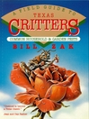 A Field Guide to Texas Critters (eBook): Common Household and Garden Pests