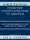 Emigration from the United Kingdom to America, Volume 6 July 1872-December 1872 (eBook): Lists of Passengers Arriving at U.S. Ports