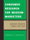Consumer Research for Museum Marketers (eBook): Audience Insights Money Can't Buy