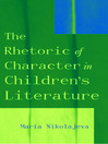 The Rhetoric of Character in Children's Literature (eBook)