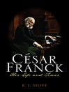 César Franck (eBook): His Life and Times