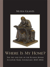 Where is My Home? (eBook): The Art and Life of the Russian-Jewish Sculptor Mark Antokolskii, 1843-1902