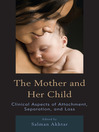 The Mother and Her Child (eBook): Clinical Aspects of Attachment, Separation, and Loss