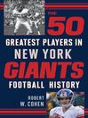 The 50 Greatest Players in New York Giants Football History (eBook)