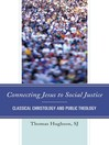 Connecting Jesus to Social Justice (eBook): Classical Christology and Public Theology