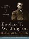 Booker T. Washington (eBook): Black Leadership in the Age of Jim Crow
