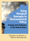 Using Marginal Damages in Environmental Policy (eBook): A Study of Air Pollution in the United States